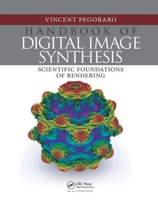 Handbook of Digital Image Synthesis: Scientific Foundations of Rendering-cover