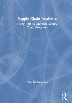 Supply Chain Analytics: Using Data to Optimise Supply Chain Processes-cover