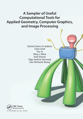 A Sampler of Useful Computational Tools for Applied Geometry, Computer Graphics, and Image Processing-cover