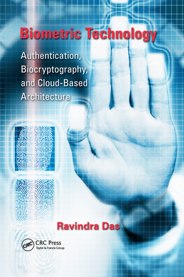 Biometric Technology: Authentication, Biocryptography, and Cloud-Based Architecture-cover