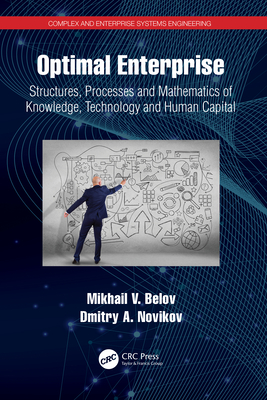 Optimal Enterprise: Structures, Processes and Mathematics of Knowledge, Technology and Human Capital-cover