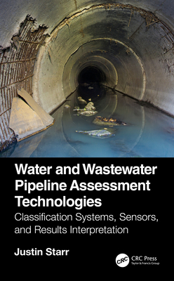 Water and Wastewater Pipeline Assessment Technologies: Classification Systems, Sensors, and Results Interpretation-cover