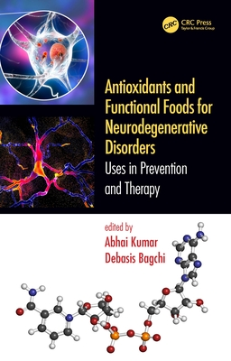 Antioxidants and Functional Foods for Neurodegenerative Disorders: Uses in Prevention and Therapy-cover