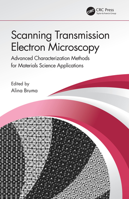 Scanning Transmission Electron Microscopy: Advanced Characterization Methods for Materials Science Applications-cover