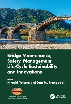 Bridge Maintenance, Safety, Management, Life-Cycle Sustainability and Innovations: Proceedings of the Tenth International Conference on Bridge Mainten-cover
