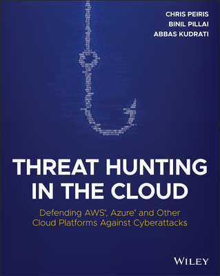 Threat Hunting in the Cloud: Defending Aws, Azure and Other Cloud Platforms Against Cyberattacks-cover