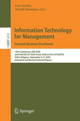 Information Technology for Management: Towards Business Excellence: 15th Conference, Ism 2020, and Fedcsis-Ist 2020 Track, Held as Part of Fedcsis, So-cover