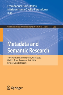 Metadata and Semantic Research: 14th International Conference, Mtsr 2020, Madrid, Spain, December 2-4, 2020, Revised Selected Papers-cover