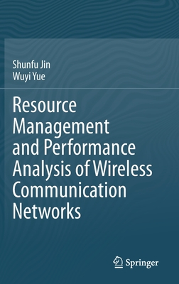 Resource Management and Performance Analysis of Wireless Communication Networks-cover