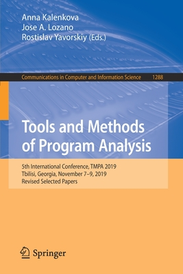 Tools and Methods of Program Analysis: 5th International Conference, Tmpa 2019, Tbilisi, Georgia, November 7-9, 2019, Revised Selected Papers-cover
