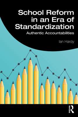 School Reform in an Era of Standardization: Authentic Accountabilities-cover