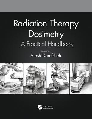 Radiation Therapy Dosimetry: A Practical Handbook-cover