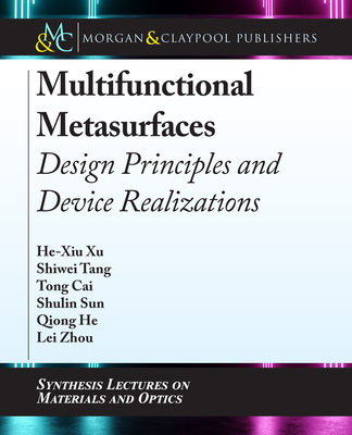 Multifunctional Metasurfaces: Design Principles and Device Realizations