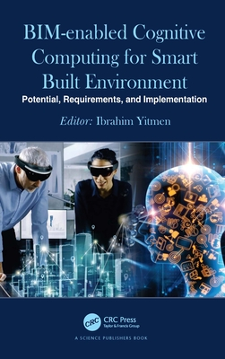 Bim-Enabled Cognitive Computing for Smart Built Environment: Potential, Requirements, and Implementation-cover