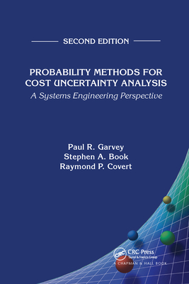 Probability Methods for Cost Uncertainty Analysis: A Systems Engineering Perspective, Second Edition-cover
