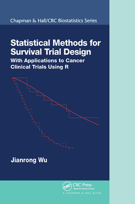 Statistical Methods for Survival Trial Design: With Applications to Cancer Clinical Trials Using R-cover