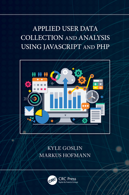 Applied User Data Collection and Analysis Using JavaScript and PHP-cover