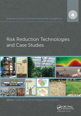 Engineering Tools for Environmental Risk Management: 4. Risk Reduction Technologies and Case Studies
