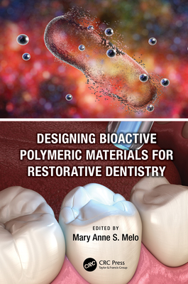 Designing Bioactive Polymeric Materials for Restorative Dentistry-cover