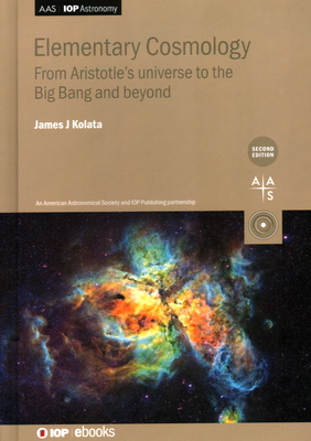 Elementary Cosmology: From Aristotle's universe to the Big Bang and beyond-cover