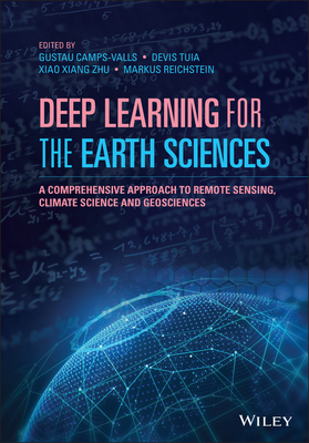 Deep Learning for the Earth Sciences: A Comprehensive Approach to Remote Sensing, Climate Science and Geosciences-cover