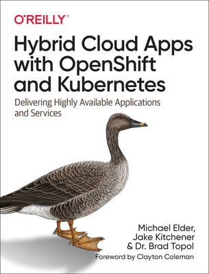 Hybrid Cloud Apps with Openshift and Kubernetes: Delivering Highly Available Applications and Services-cover