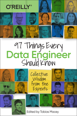 97 Things Every Data Engineer Should Know: Collective Wisdom from the Experts-cover