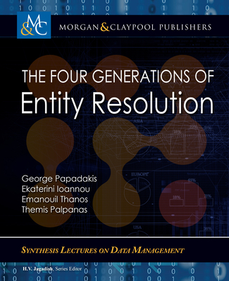 The Four Generations of Entity Resolution-cover