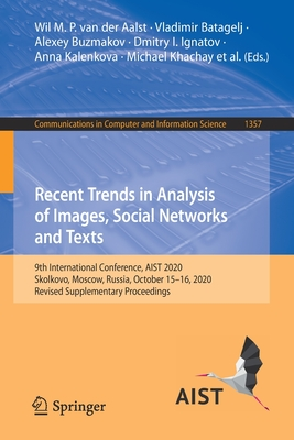 Recent Trends in Analysis of Images, Social Networks and Texts: 9th International Conference, Aist 2020, Skolkovo, Moscow, Russia, October 15-16, 2020-cover