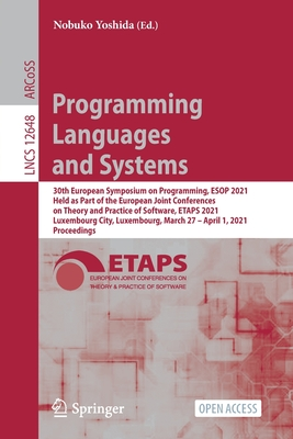 Programming Languages and Systems: 30th European Symposium on Programming, ESOP 2021, Held as Part of the European Joint Conferences on Theory and Pra-cover