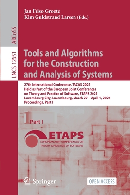 Tools and Algorithms for the Construction and Analysis of Systems: 27th International Conference, Tacas 2021, Held as Part of the European Joint Confe-cover