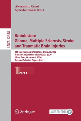 Brainlesion: Glioma, Multiple Sclerosis, Stroke and Traumatic Brain Injuries: 6th International Workshop, Brainles 2020, Held in Conjunction with Micc-cover