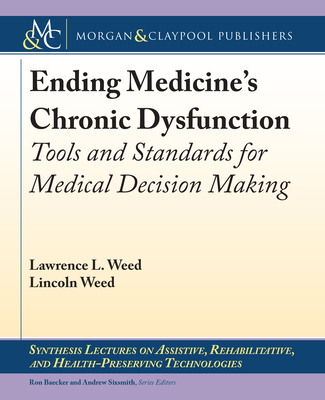 Ending Medicine's Chronic Dysfunction: Tools and Standards for Medical Decision Making-cover