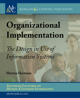 Organizational Implementation: The Design in Use of Information Systems-cover