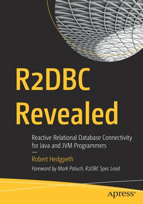R2dbc Revealed: Reactive Relational Database Connectivity for Java and Jvm Programmers-cover