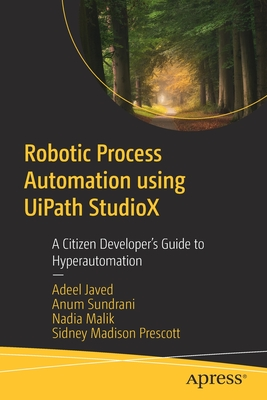 Robotic Process Automation Using Uipath Studiox: A Citizen Developer's Guide to Hyperautomation-cover