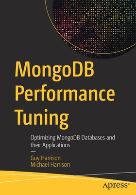Mongodb Performance Tuning: Optimizing Mongodb Databases and Their Applications