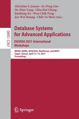 Database Systems for Advanced Applications. Dasfaa 2021 International Workshops: Bdqm, Gdma, Mldldsa, Mobisocial, and Must, Taipei, Taiwan, April 11-1-cover