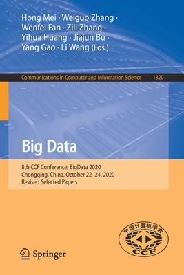Big Data: 8th Ccf Conference, Big Data 2020, Chongqing, China, October 22-24, 2020, Revised Selected Papers