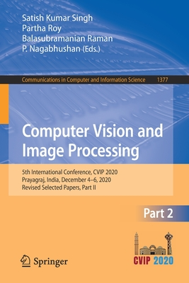 Computer Vision and Image Processing: 5th International Conference, Cvip 2020, Prayagraj, India, December 4-6, 2020, Revised Selected Papers, Part II-cover