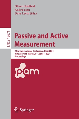 Passive and Active Measurement: 22nd International Conference, Pam 2021, Virtual Event, March 29 - April 1, 2021, Proceedings-cover