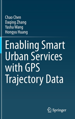 Enabling Smart Urban Services with GPS Trajectory Data-cover