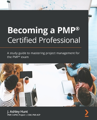 Becoming a PMP(R) Certified Professional: A study guide to mastering project management for the PMP(R) exam-cover