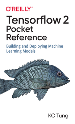 Tensorflow 2 Pocket Reference: Building and Deploying Machine Learning Models-cover
