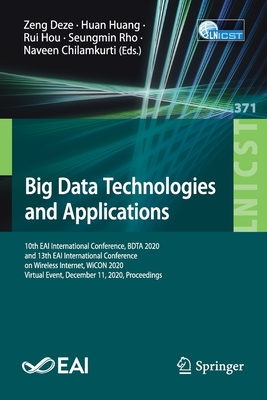 Big Data Technologies and Applications: 10th Eai International Conference, Bdta 2020, and 13th Eai International Conference on Wireless Internet, Wico-cover