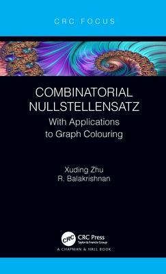 Combinatorial Nullstellensatz: With Applications to Graph Colouring-cover