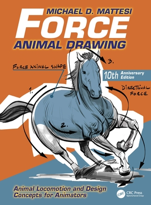 Force: Animal Drawing: Animal Locomotion and Design Concepts for Animators-cover
