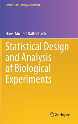Statistical Design and Analysis of Biological Experiments