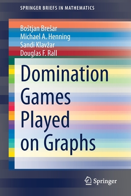 Domination Games Played on Graphs