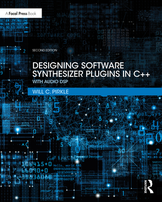 Designing Software Synthesizer Plugins in C++: With Audio DSP-cover